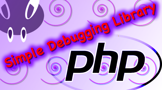 Creating a Simple PHP Debug Library