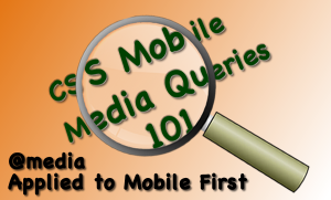 Blog image for CSS Media Query 101 Mobile First Tutorial Applying @media CSS Selector